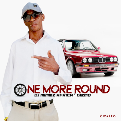 Dj Mimmz Africa – One More Round ft. Gizmo