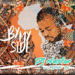 Dj Nastor – By My Side ft. Rochelle Nel