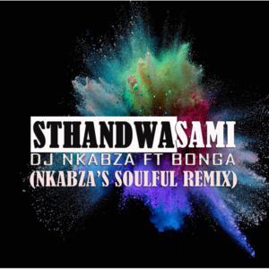 Dj Nkabza – Sthandwa Sami ft. Bonga (Soulful Remix)