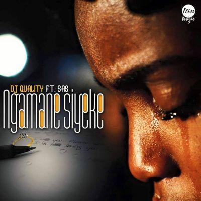 Dj Quality – Ngamane Syeke ft. SAS