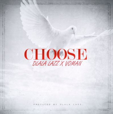 Dlala Lazz – Choose ft. Voman