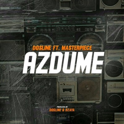 Dosline – AzDume ft. Masterpiece + Video