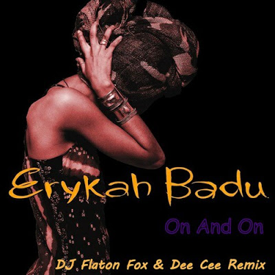 Erykah Badu – On And On (DJ Flaton Fox & Dee Cee Remix)