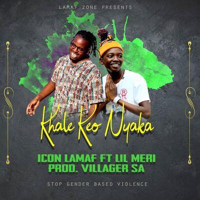 Icon Lamaf – Khale Keo Nyaka ft. Lil Meri