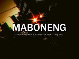 Imfezi Emnyama – Maboneng ft. Intaba YaseDubai & Big Zulu