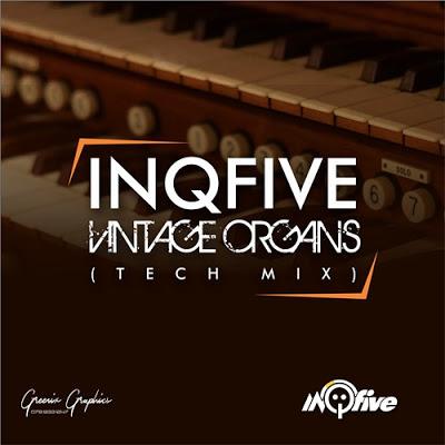 InQfive – Vintage Organs (Tech Mix)