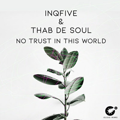 InQfive x Thab De Soul – No Trust In This World