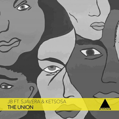 JB – The Union ft. Sjavera & Ketso SA
