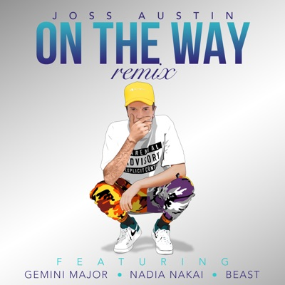 Joss Austin – On the Way (Remix) ft. Gemini Major, Nadia Nakai & Beast