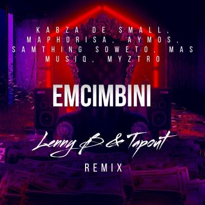 Kabza De Small – Emcimbini (Lenny B & Tapout Remix)
