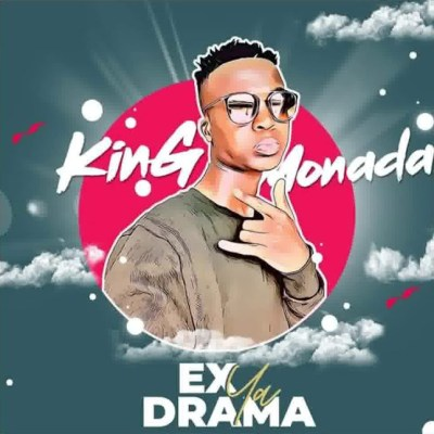 King Monada – Ex Ya Drama ft. Tshego
