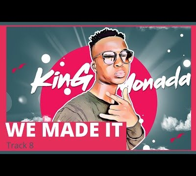 King Monada – We Made It