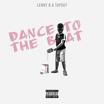 Lenny B & Tapout – Dance To The Beat