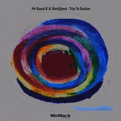 Mr Raoul K, XtetiQsoul – Trip to Durban (Night Mix)