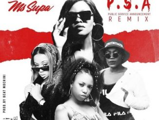 Ms Supa – P.S.A Remix ft. Gigi Lamayne, Moozlie & Nelz