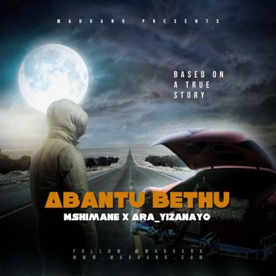 Mshimane x Ara – Abantu Bethu