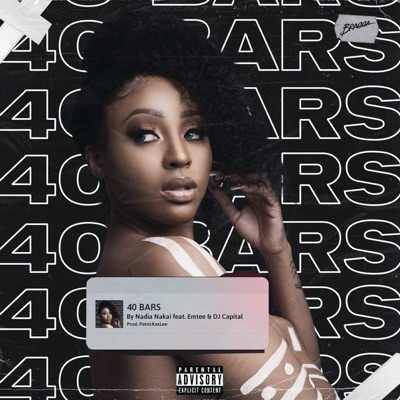 Nadia Nakai – 40 Bars ft. Emtee & Dj Capital