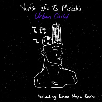 Natz Efx & Msaki – Urban Child (Enoo Napa Remix)