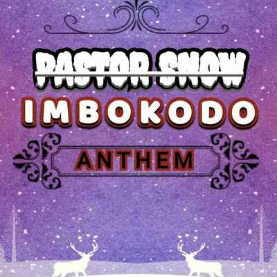 Pastor Snow – Imbokodo Anthem