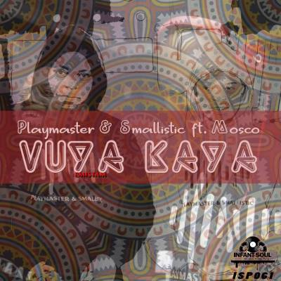 Playmaster & Smallistic – Vuya Kaya ft. Mosco