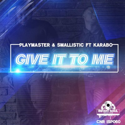 Playmater & Smallistic – Give It To Me ft. Karabo