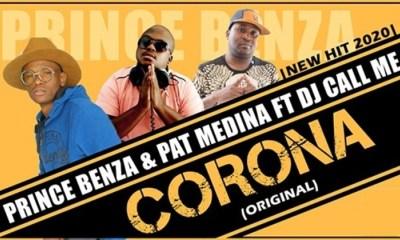 Prince Benza x Pat Medina – Corona ft. Dj Call Me