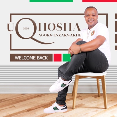 Qhosha Ngokwenzakwakhe – Welcome Back