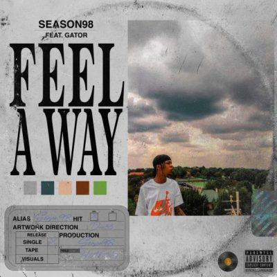 Season98 – Feel A Away ft. Gator