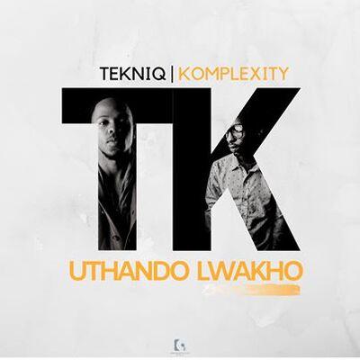 TekniQ – Uthando Lwakho ft. Komplexity