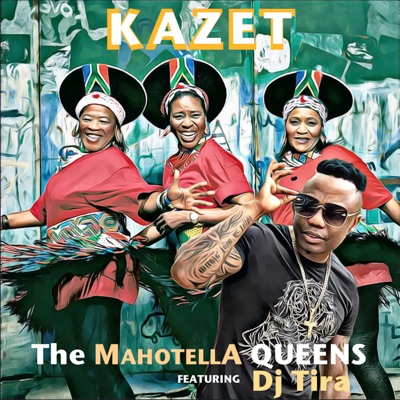 The Mahotella Queens – Kazet ft. Dj Tira