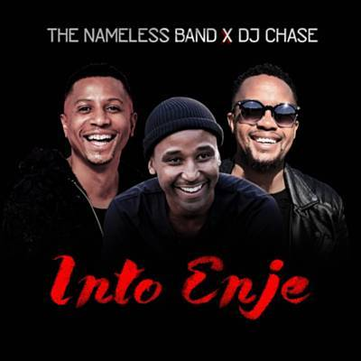 The Nameless Band x DJ Chase – Into Enje
