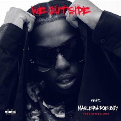 Windows 2000 – We Outside ft. Maglera Doe Boy
