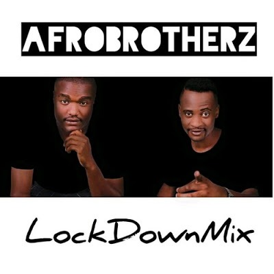 Afro Brotherz – LockDown Mix