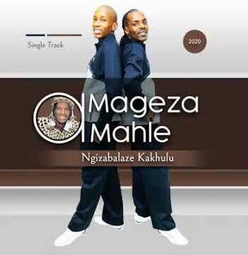 Amageza Amahle – Ngikhule Kanzima