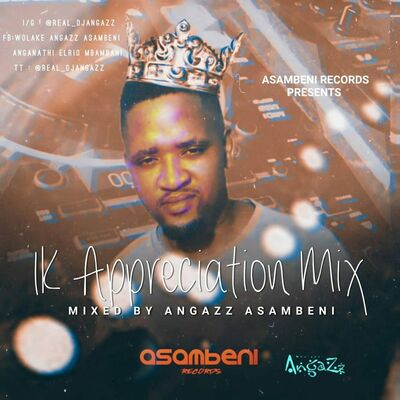 Angazz (Asambeni) – 1K Appreciation Mix