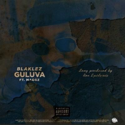 Blaklez – Guluva ft. Maggz