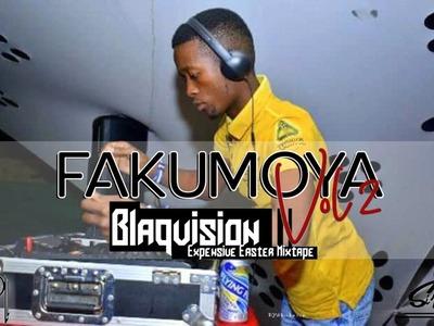 Blaqvision – Fakumoya Vol 2 (Expensive Easter Mixtape)