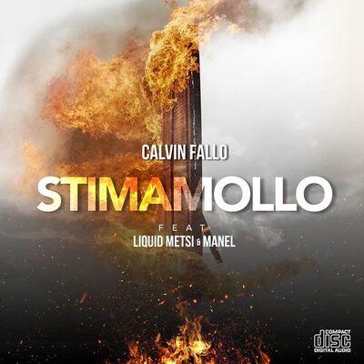 Calvin Fallo – Stima Mollo ft. Liquid Metsi & Manel