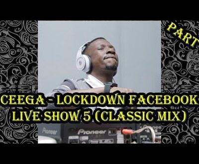 Ceega – Lockdown Facebook Live Show 5