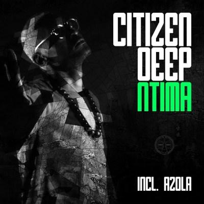 Citizen Deep – Zwakala (Original Mix)