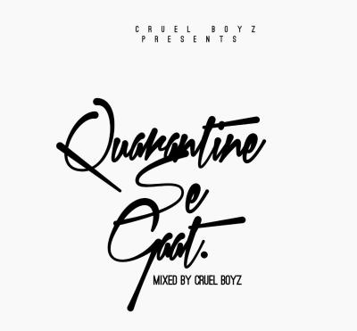 Cruel Boyz – Quarantine Se Gaat