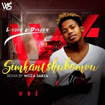 Danger & Lvovo – Simkantshubomvu (Woza Sabza Remix)
