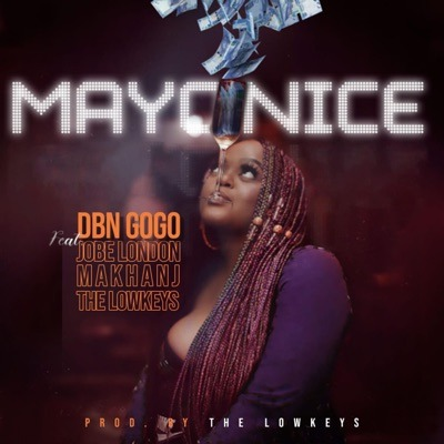 DBN Gogo – Mayonice ft. Jobe London, Makhanj & The Lowkeys