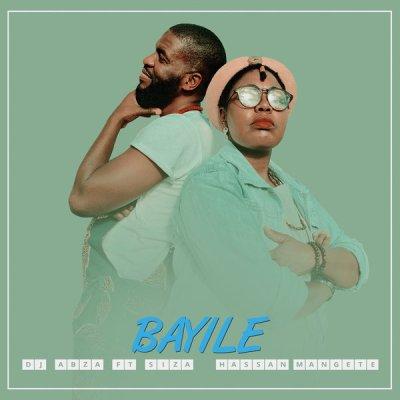 DJ Abza – Bayile ft. Siza & Hassan Mangete