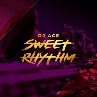 DJ Ace – Sweet Rhythm