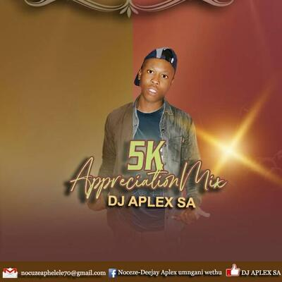 DJ Aplex SA – 5K Appreciation Mix