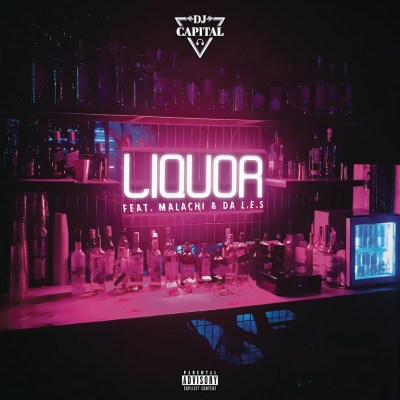 DJ Capital – Liquor ft. Malachi & Da L.E.S + Video