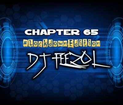 DJ FeezoL – Chapter 65 (Lockdown Edition)