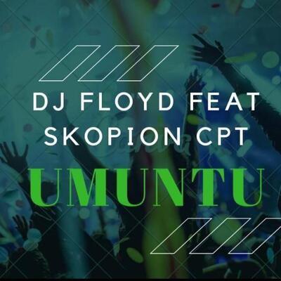 DJ Floyd – Umuntu ft. Skopion CPT