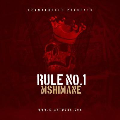 Dj Mshimane – Rule No.1
